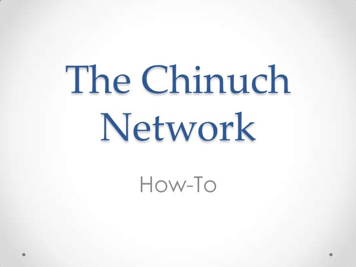 The Chinuch Network<br />How-To<br />