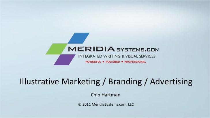 Illustrative Marketing / Branding / Advertising                     Chip Hartman               © 2011 MeridiaSystems.com, ...