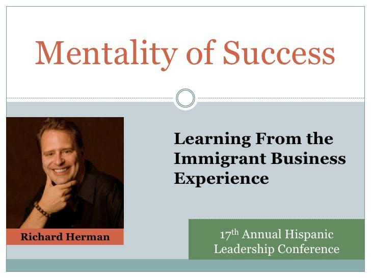 Mentality of Success                 Learning From the                 Immigrant Business                 ExperienceRichar...