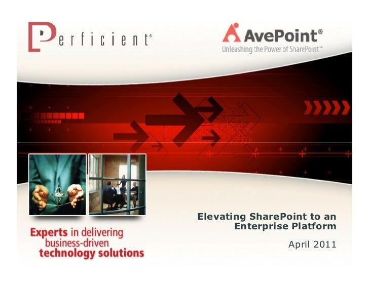 Elevating SharePoint to an       Enterprise Platform                 April 2011