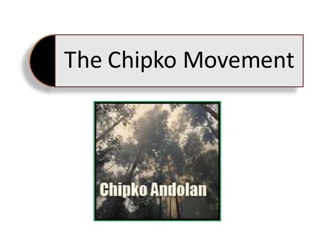 The Chipko Movement