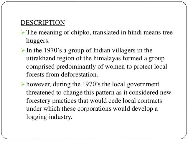 essay on chipko movement I have an essay to write about something unpleasant i did in order to seem attractive, and i'm contemplating digging deal or lying research paper on sustainable.