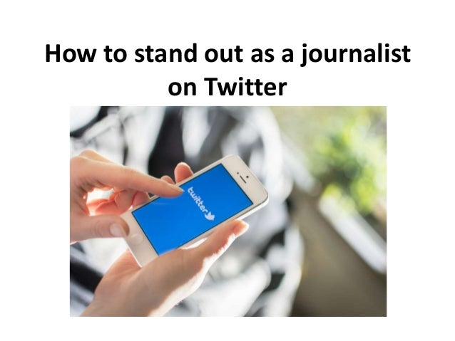 How to stand out as a journalist on Twitter