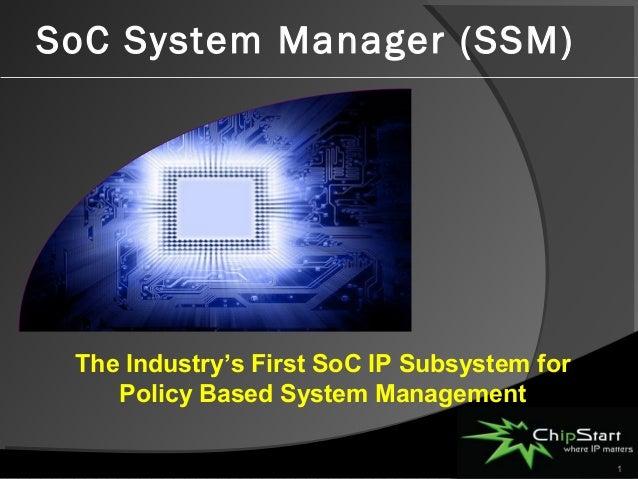 Optimizing System Managementin the Platform SoC EraHoward PakoshPresident & CEOChipStart LLC