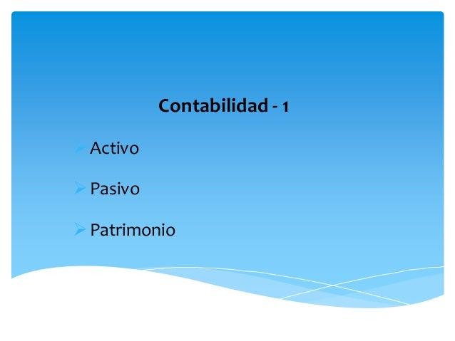 Contabilidad - 1  Activo  Pasivo  Patrimonio