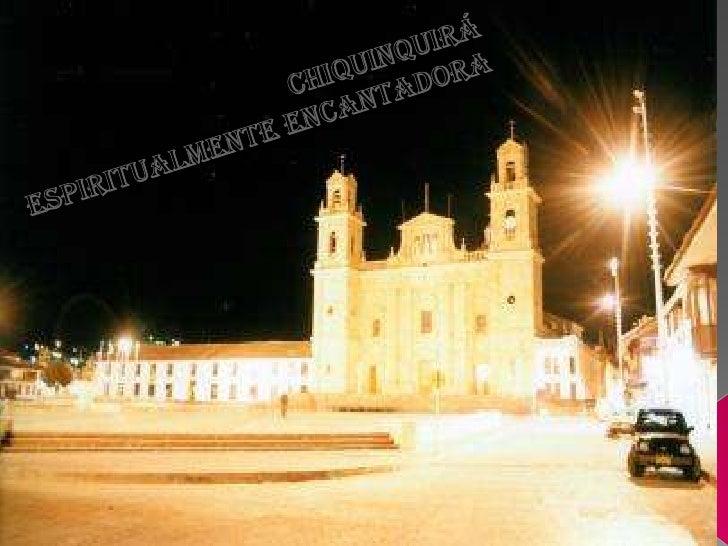 CHIQUINQUIRÁ<br />ESPIRITUALMENTE ENCANTADORA<br />