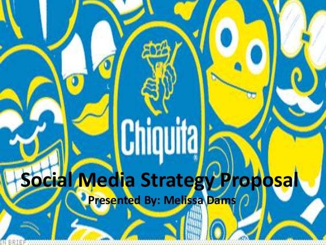 Social Media Strategy Proposal Presented By: Melissa Dams
