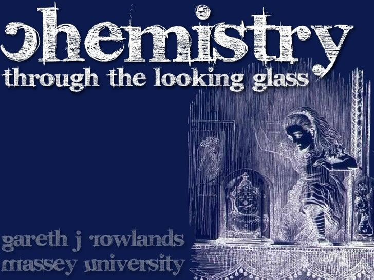 Chemistry through the looking glass    Gareth J Rowlands Massey University