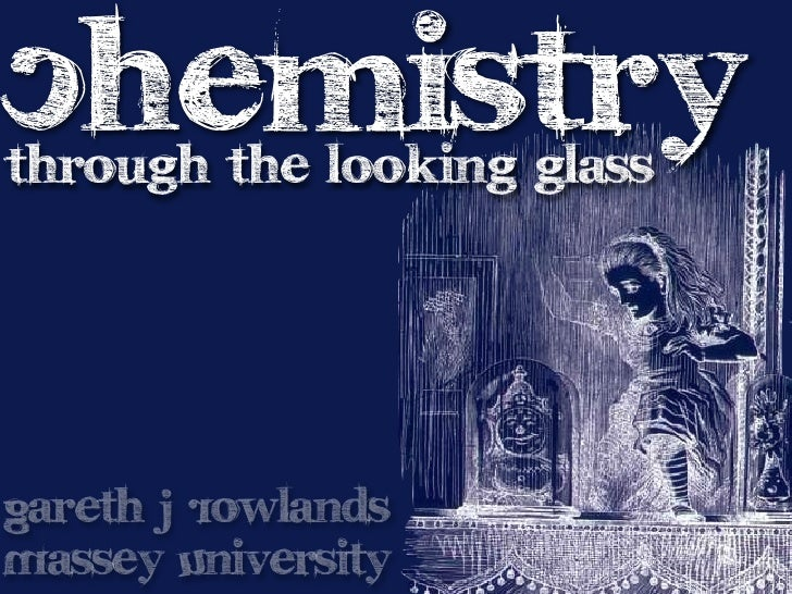 Chemistry through the looking glass