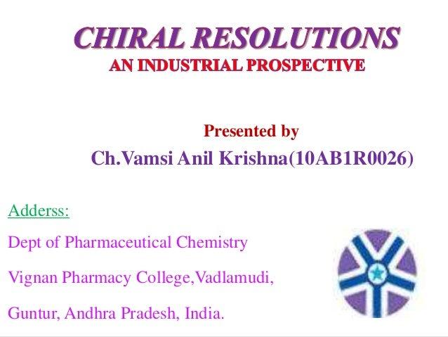Presented by Ch.Vamsi Anil Krishna(10AB1R0026) Adderss: Dept of Pharmaceutical Chemistry Vignan Pharmacy College,Vadlamudi...