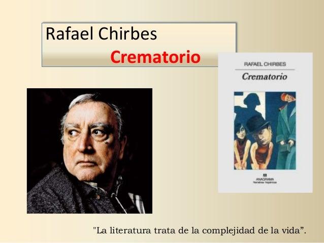 """Rafael Chirbes Crematorio """"La literatura trata de la complejidad de la vida""""."""