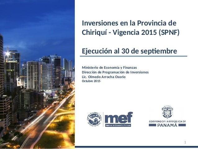 Ministerio de Economía y Finanzas Dirección de Programación de Inversiones Lic. Olmedo Arrocha Osorio Octubre 2015 Inversi...