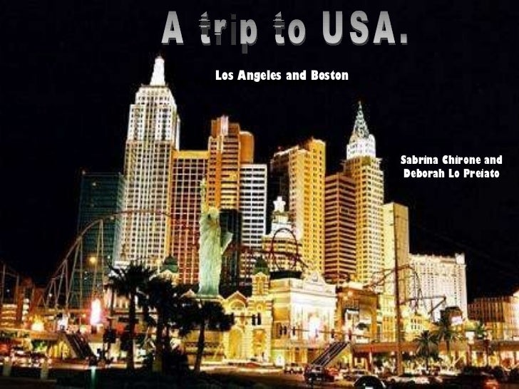 Las Vegas,Los Angeles and Boston. A trip to USA. Sabrina Chirone and Deborah Lo Preiato Los Angeles and Boston