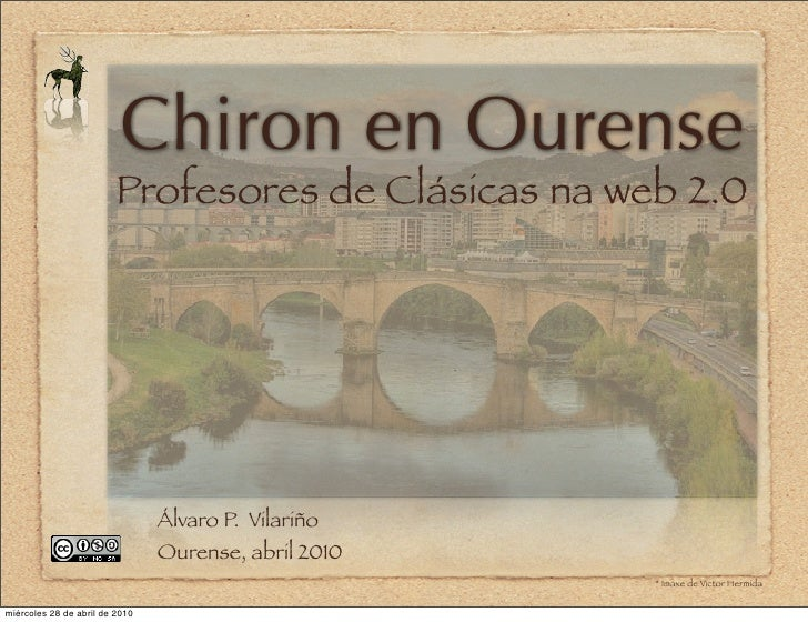 Chiron en Ourense                          Profesores de Clásicas na web 2.0                                     Álvaro P....