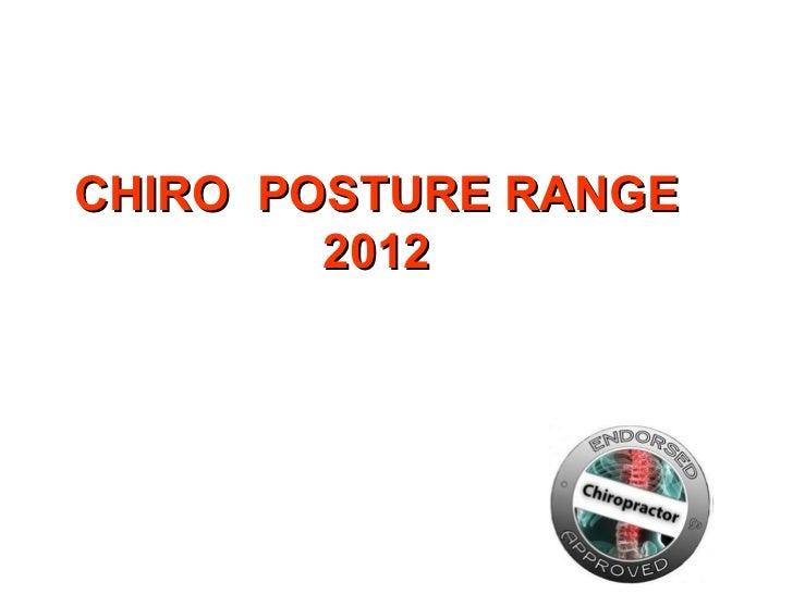 CHIRO POSTURE RANGE        2012