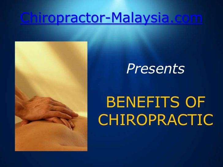 Chiropractor-Malaysia.com<br />PresentsBENEFITS OF CHIROPRACTIC<br />