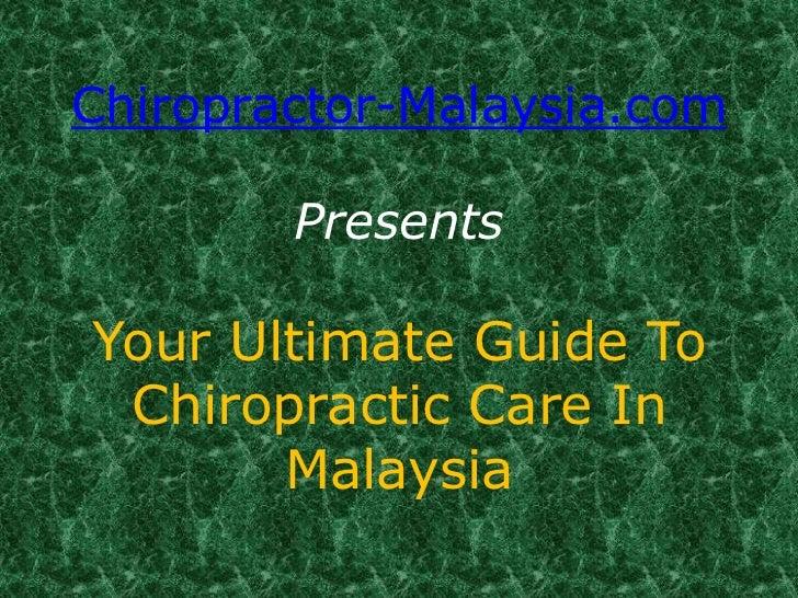 Chiropractor malaysia ultimateguidetochiropracticcare