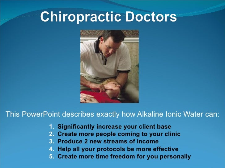 <ul><li>This PowerPoint describes exactly how Alkaline Ionic Water can: </li></ul><ul><li>Significantly increase your clie...