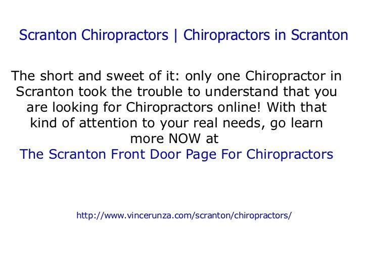 Scranton Chiropractors | Chiropractors in Scranton The short and sweet of it: only one Chiropractor in Scranton took the t...