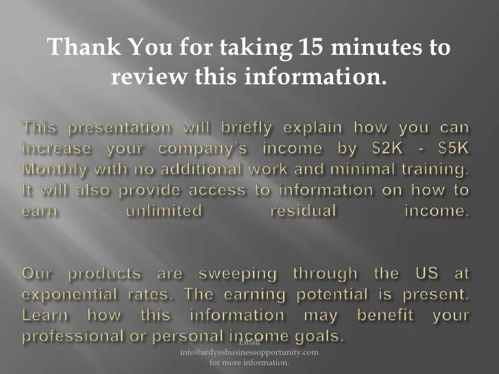 This presentation will briefly explain how you can increase your company's income by $2K - $5K Monthly with no additional ...