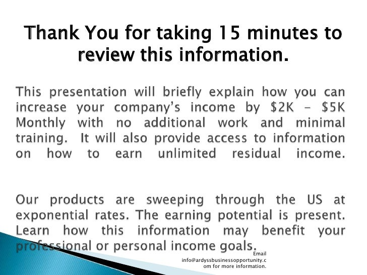 Email info@ardyssbusinessopportunity.com for more information.<br />Thank You for taking 15 minutes to review this informa...