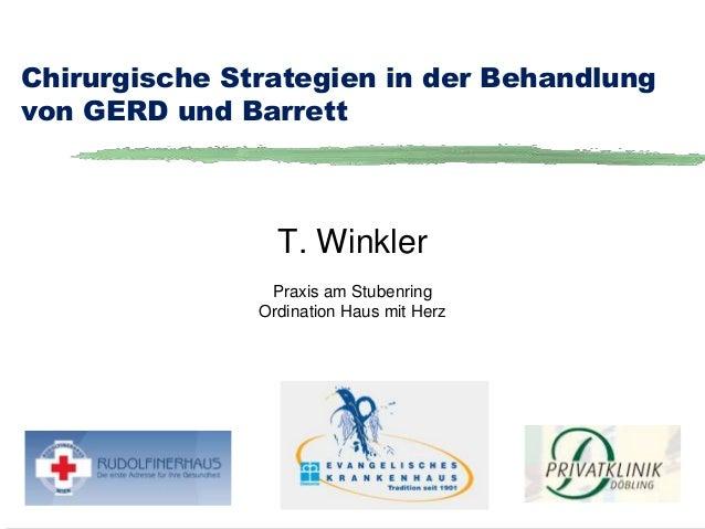 Chirurgische Strategien in der Behandlung  von GERD und Barrett  T. Winkler  Praxis am Stubenring  Ordination Haus mit Her...