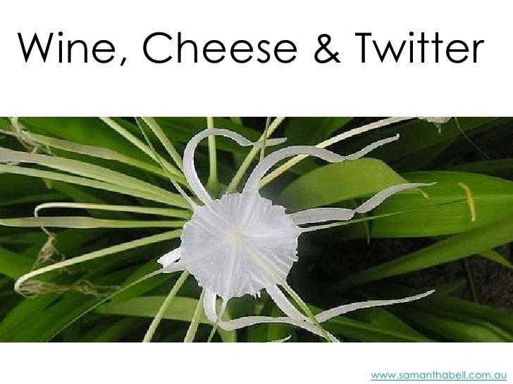 Wine, Cheese & Twitter