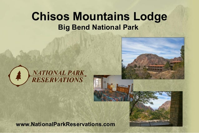 Chisos Mountains Lodge www.NationalParkReservations.com Big Bend National Park