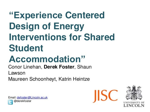 """""""Experience Centered Design of Energy Interventions for Shared Student Accommodation"""" Conor Linehan, Derek Foster, Shaun L..."""