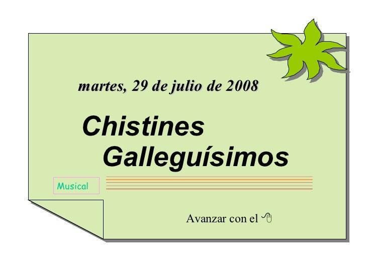 Avanzar con el   Musical jueves, 4 de junio de 2009 Chistines   Galleguísimos