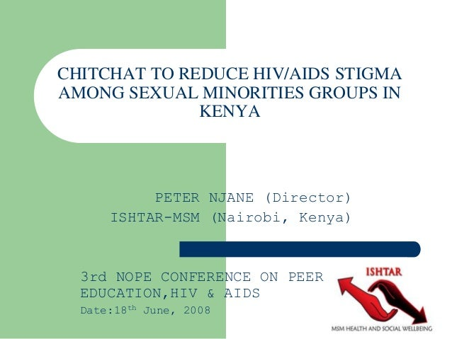 Chitchat to reduce hivaids stigma among sexual minorities groups in kenya ishtar msm