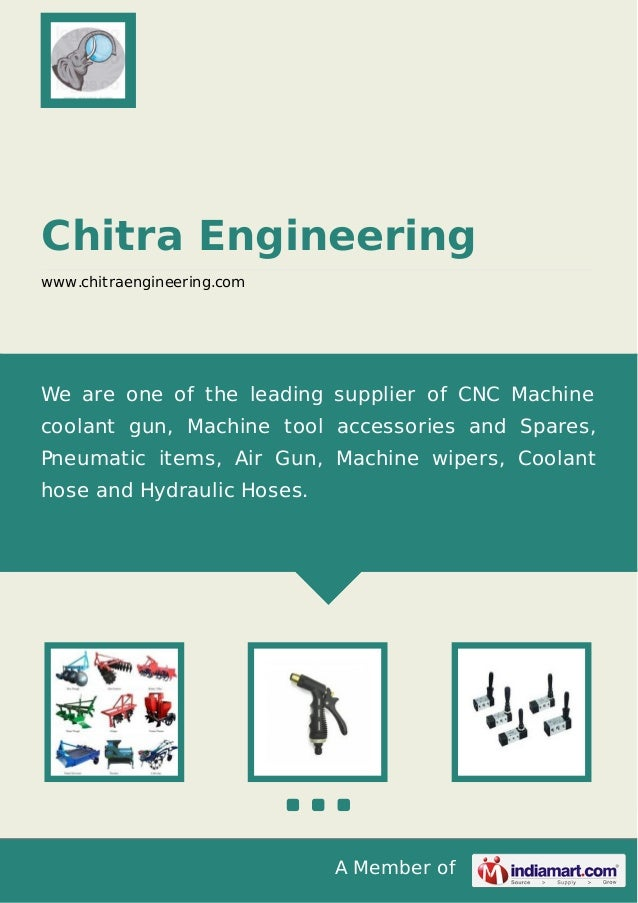 A Member of Chitra Engineering www.chitraengineering.com We are one of the leading supplier of CNC Machine coolant gun, Ma...