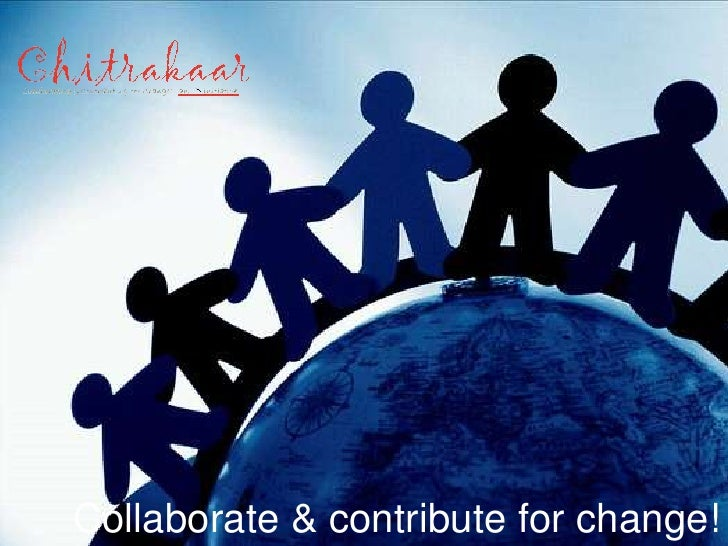 Collaborate & contribute for change!<br />