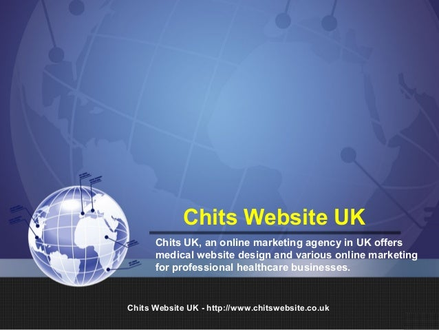Chits Website UK      Chits UK, an online marketing agency in UK offers      medical website design and various online mar...