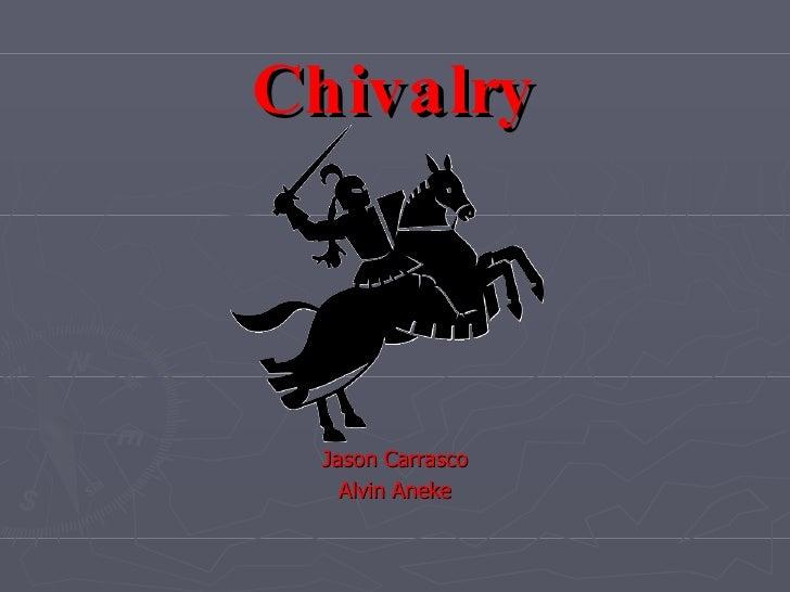 Chivalry Jason Carrasco Alvin Aneke