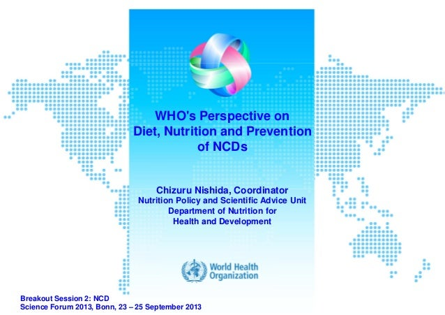 "Chizuro Nishida, WHO  ""WHO's perspective on diet, nutrition and prevention of NCDs"""