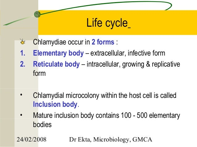 chlamydia host chlamydia Chlamydia is difficult to eradicate because it is an intracellular parasite, which means that any administered antibiotic must cross the host cell membrane and kill the bacterium without damaging the host cell.