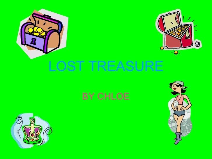 LOST TREASURE BY CHLOE