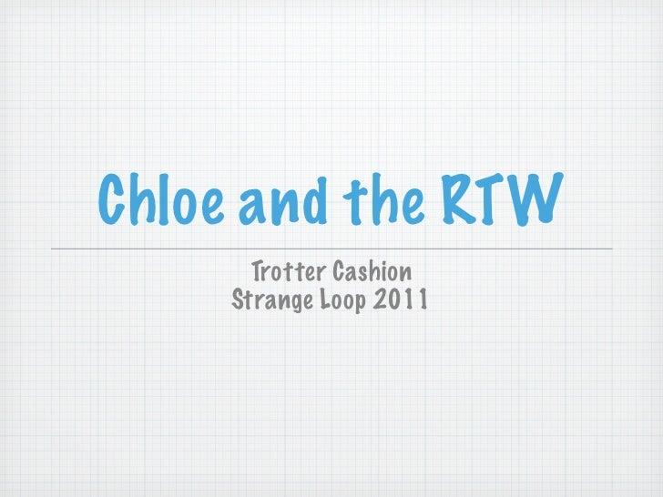 Chloe and the RTW      Trotter Cashion    Strange Loop 2011