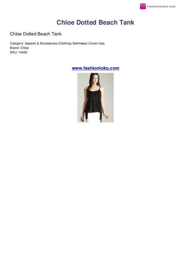 Chloe Dotted Beach TankChloe Dotted Beach TankCategory: Apparel & Accessories>Clothing>Swimwear>Cover-UpsBrand: ChloeSKU: ...