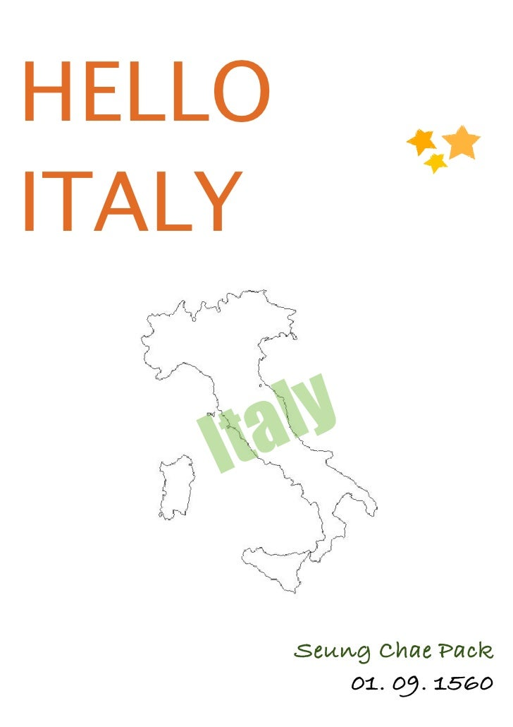 HELLO ITALY      Ita ly          Seung Chae Pack             01. 09. 1560