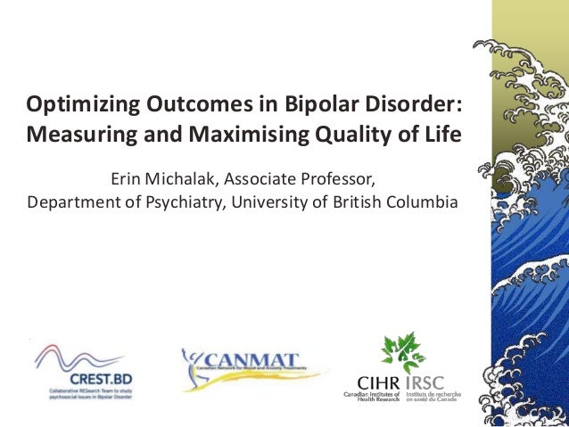 Optimizing Outcomes in Bipolar Disorder: Measuring and Maximising Quality of Life