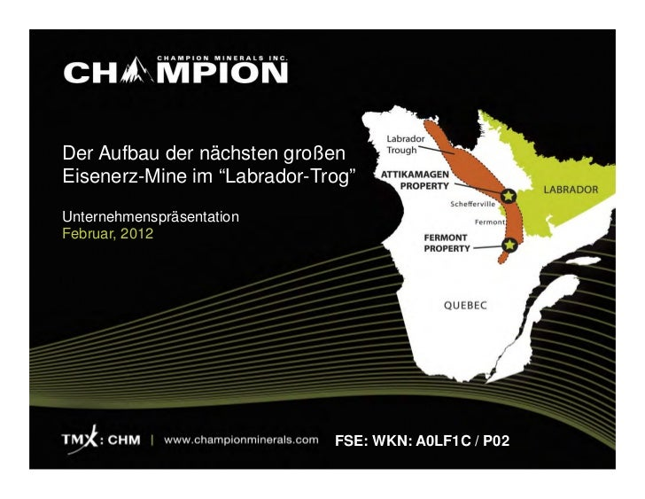 Champion Minerals Corporate Presentation - Feb 2012 - German Version