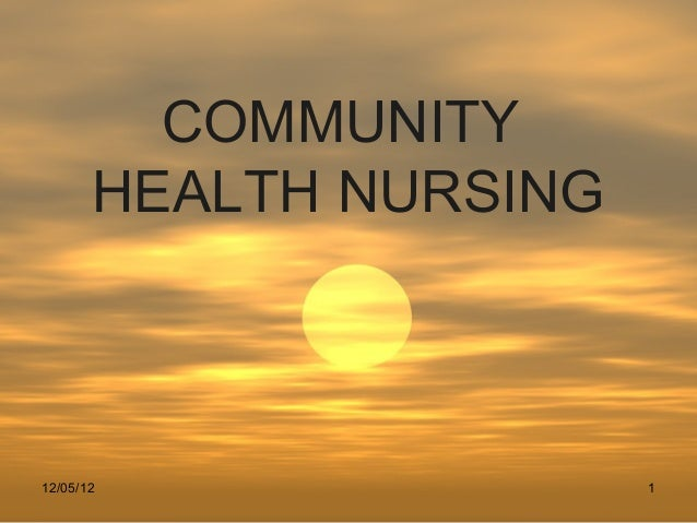 COMMUNITY       HEALTH NURSING12/05/12                1