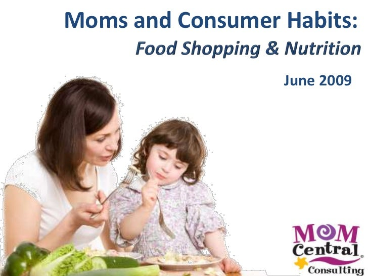 Moms and Consumer Habits:                    June 2009