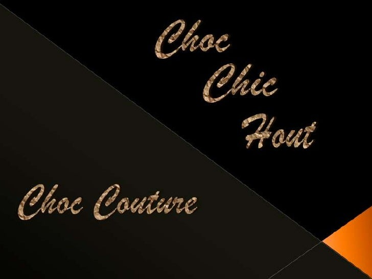 Choc couture