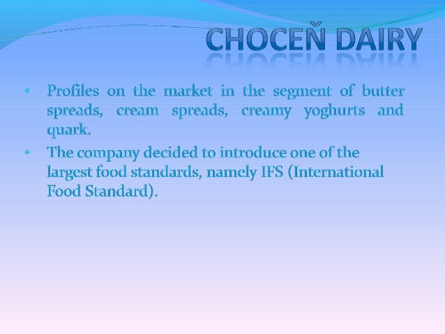 Choceň dairy was set up in 1928It is Czech dairy with eighty-year tradition
