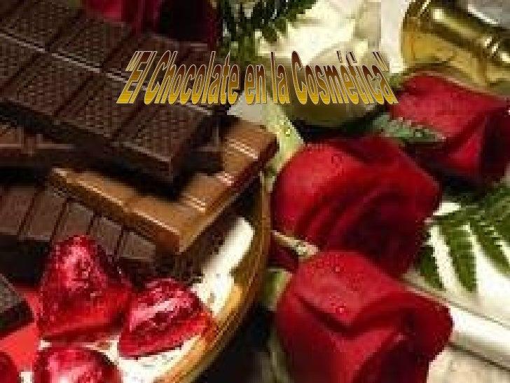 """""""El Chocolate en la Cosmética"""""""