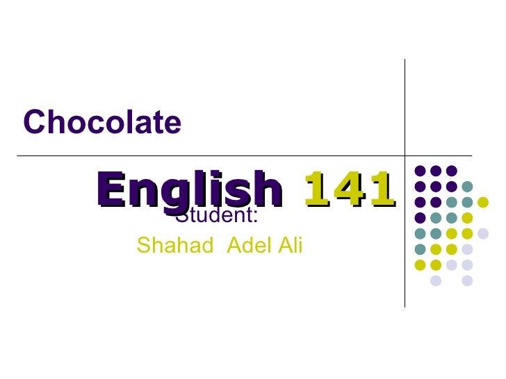 Chocolate Student:   Shahad  Adel Ali English  141