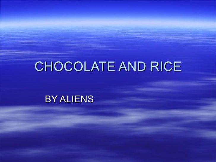 Chocolate And Rice